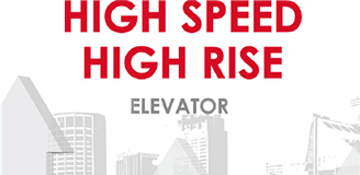 HIGH SPEED HIGH RISE ELEVATOR